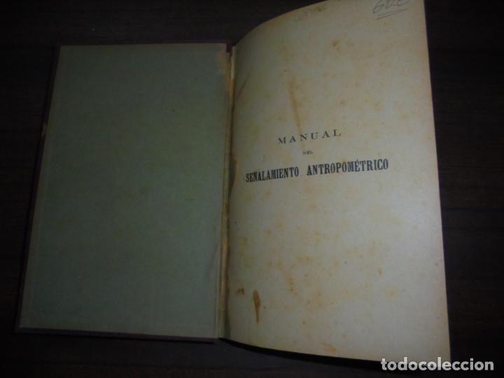 Libros antiguos: MANUAL DEL SEÑALAMIENTO ANTROPOMÉTRICO. D. JOAQUIN GARCIA PLAZA Y ROMERO. 1902. - Foto 6 - 150750518