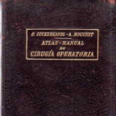 Libros antiguos: ATLAS- MANUAL DE CIRUGIA OPERATORIA. DR. OTTO ZUCKERKANDL. TRADUCIDA DR. RAFAEL MARTINEZ SEGUI 1901. Lote 150755974