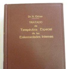 Libros antiguos: TRATADO DE TERAPÉUTICA ESPECIAL DE LAS ENFERMEDADES INTERNAS. ORTNER. TOMO I . Lote 150759262