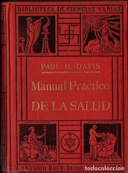 DAVIS : MANUAL PRÁCTICO DE LA SALUD (ANTONIO ROCH, C. 1930) (Libros Antiguos, Raros y Curiosos - Ciencias, Manuales y Oficios - Medicina, Farmacia y Salud)