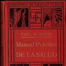 Libros antiguos: DAVIS : MANUAL PRÁCTICO DE LA SALUD (ANTONIO ROCH, C. 1930). Lote 150779926