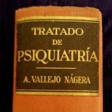 Libros antiguos: TRATADO DE PSIQUIATRA. ANTONIO VALLEJO NAJERA. PRIMERA EDICIÓN AÑO 1944. Lote 150947473