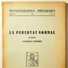 Libros antiguos: CERVERA, LEANDRE - MONOGRAFIES MÈDIQUES. LA PUBERTAT NORMAL - BARCELONA 1933. Lote 151089302
