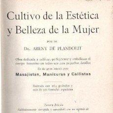 Libros antiguos: ARENY DE PLANDOLIT : CULTIVO DE LA ESTÉTICA Y BELLEZA DE LA MUJER (ROCH, C. 1930) . Lote 151125454