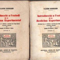 Libros antiguos: C. BERNARD : INTRODUCCIÓ A L' ESTUDI DE LA MEDICINA EXPERIMENTAL . DOS VOLS. (A. DE VILANOVA, C 1930. Lote 151126582