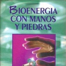 Libros antiguos: BIOENERGIA CON MANOS Y PIEDRAS GERARDO OYAREGUI. Lote 151570470