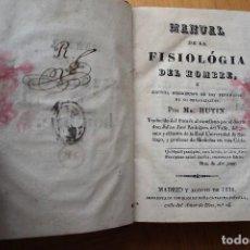 Libros antiguos: MANUAL DE FISIOLOGÍA DEL HOMBRE POR MR. HUTIN MADRID 1831 IMPRENTA DE LOS HIJOS DE DOÑA CATALINA PIÑ. Lote 151594506