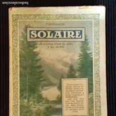 Libros antiguos: SOLAIRE. LA CURA POR EL AIRE Y EL SOL. FERRÁNDIZ. BARCELONA 1924.. Lote 152557486