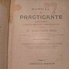Libros antiguos: 1902. MANUAL DEL PRACTICANTE.T II. Lote 153439780