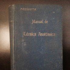 Libros antiguos: MEDICINA. MANUAL DE TECNICA ANATOMICA - MEZQUITA MORENO - RUIZ HERMANOS, EDITORES, MADRID 1918.. Lote 153510770