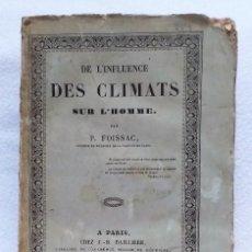 Libros antiguos: DE L´INFLUENCE DES CLIMATS SUR L´HOMME, P. FOISSSAC 1837. Lote 154354142