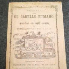 Libros antiguos: RARO: ANTIGUO PANFLETO DE CRECEPELOS Y CURANDERO (SIGLO XIX) - TRATADO SOBRE EL CABELLO HUMANO. Lote 154385542
