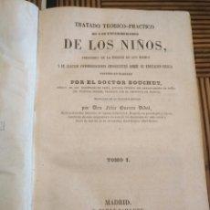 Libros antiguos: TRATADO TEÓRICO PRÁCTICO DE LAS ENFERMEDADES DE LOS NIÑOS TOMO 1 AÑO 1855 MADRID BOUCHUT. Lote 154769116