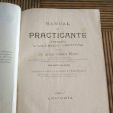 Libros antiguos: MANUAL DEL PRACTICANTE ANATOMÍA CIRUGÍA MENOR ARTURO CUBELLS BLASCO TOMO 1 AÑO 1903. Lote 154771941