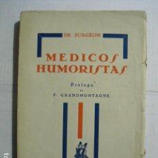Libros antiguos: 1932 MÉDICOS HUMORISTAS DR. SURGEON UN SOLO EJEMPLAR EN CCPB. Lote 155061714