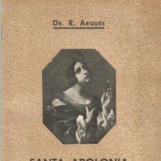 Libros antiguos: ODONTOLOGIA SANTA APOLONIA PATRONA DE LOS DENTISTAS TIP CATALANA 1945 ED LIMITADA 50 EJEMPLARES. Lote 155503666