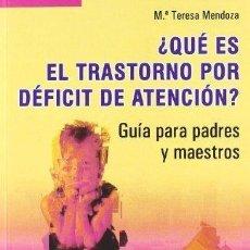 Libros antiguos: ¿QUE ES EL TRANSTORNO POR DEFICIT DE ATENCION? Mª TERESA MENDOZA. Lote 155648302