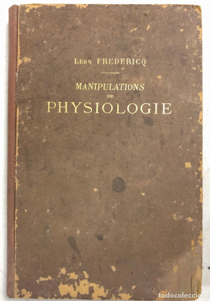 MANIPULATIONS DE PHYSIOLOGIE. LEON FREDERICO. LIBRO EN FRANCES. PARIS 1892. PAGS 283. (Libros Antiguos, Raros y Curiosos - Ciencias, Manuales y Oficios - Medicina, Farmacia y Salud)