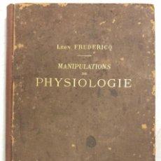 Libros antiguos: MANIPULATIONS DE PHYSIOLOGIE. LEON FREDERICO. LIBRO EN FRANCES. PARIS 1892. PAGS 283.. Lote 156481554