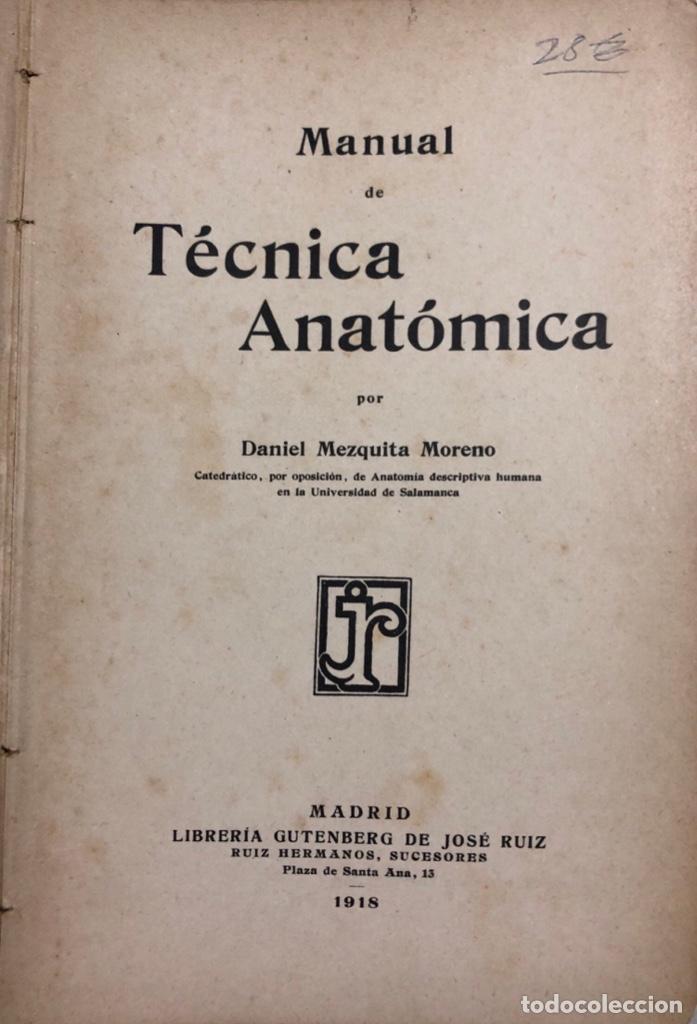 Libros antiguos: MANUAL DE TECNICA ANATOMICA. DANIEL MEZQUITA MORENO. MADRID 1918. PAGS 593. - Foto 3 - 156486330