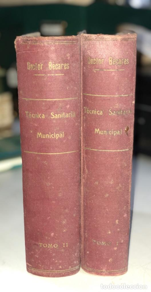 LOTE DE TECNICA SANITARIA MUNICIPAL. TOMOS I Y II. DOCTOR BECARES. VALLADOLID 1935. (Libros Antiguos, Raros y Curiosos - Ciencias, Manuales y Oficios - Medicina, Farmacia y Salud)