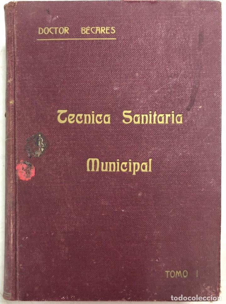 Libros antiguos: LOTE DE TECNICA SANITARIA MUNICIPAL. TOMOS I Y II. DOCTOR BECARES. VALLADOLID 1935. - Foto 2 - 156493138