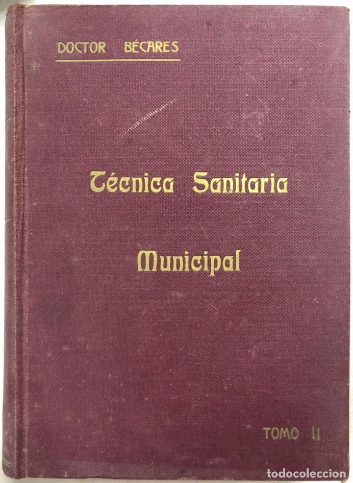 Libros antiguos: LOTE DE TECNICA SANITARIA MUNICIPAL. TOMOS I Y II. DOCTOR BECARES. VALLADOLID 1935. - Foto 7 - 156493138