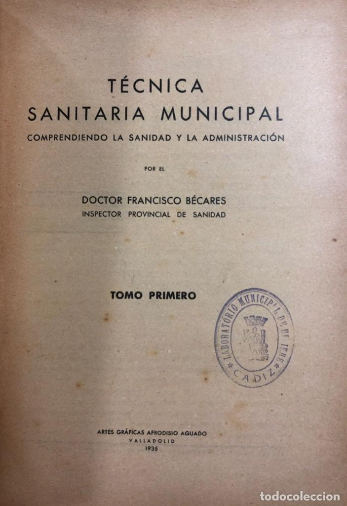Libros antiguos: LOTE DE TECNICA SANITARIA MUNICIPAL. TOMOS I Y II. DOCTOR BECARES. VALLADOLID 1935. - Foto 10 - 156493138