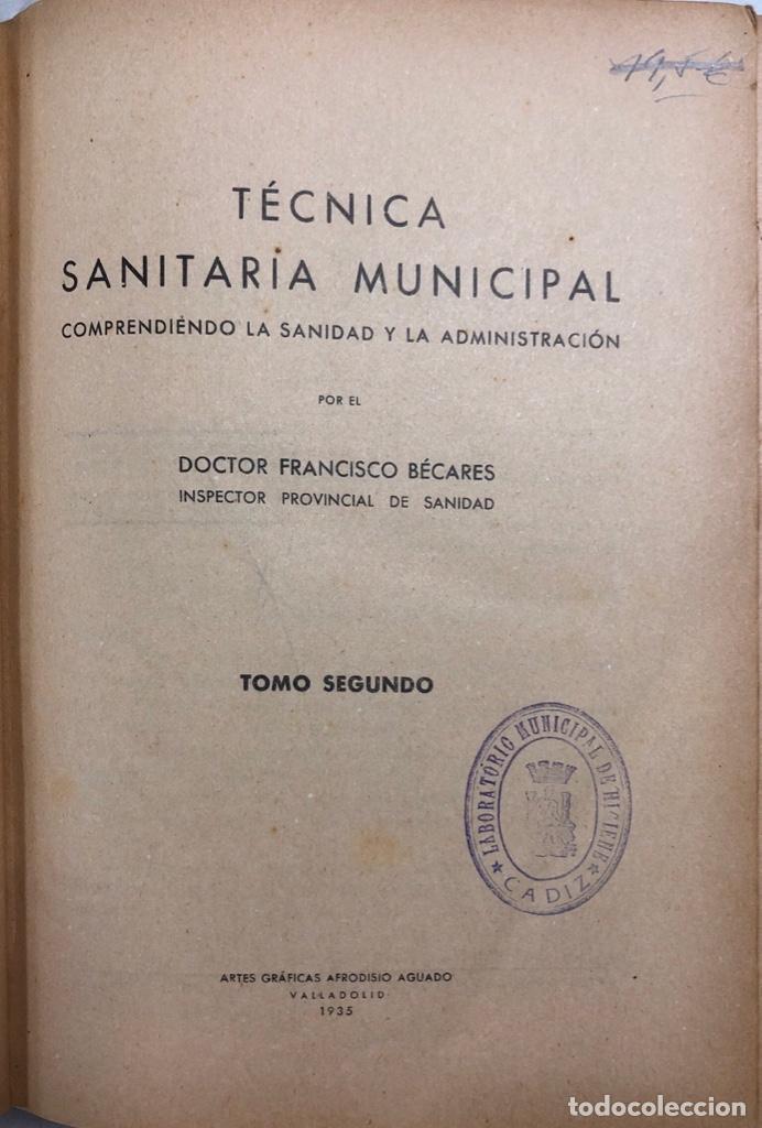 Libros antiguos: LOTE DE TECNICA SANITARIA MUNICIPAL. TOMOS I Y II. DOCTOR BECARES. VALLADOLID 1935. - Foto 11 - 156493138