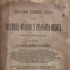 Libros antiguos: SISTEMAS MEDICOS Y FILOSOFIA MEDICA. TOMAS SANTERO. MADRID. IMPRENTA DE JOSE ROJAS. 1884. PAGS 519. Lote 156495478