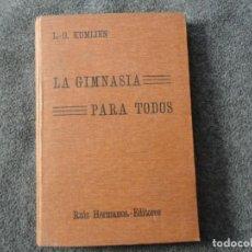 Libros antiguos: LA GIMNASIA PARA TODOS KUMLIEN, L. G.. Lote 156504126
