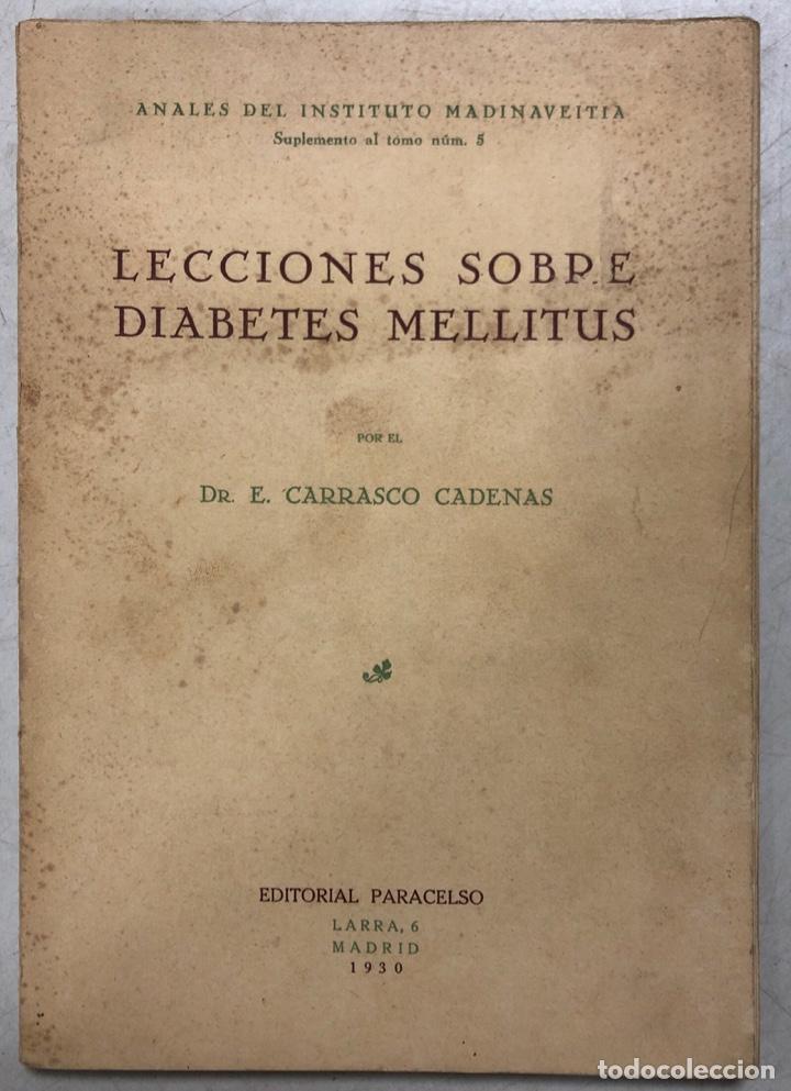 LECCIONES SOBRE DIABETES MELLITUS. EDITORIAL PARCELSO. MADRID 1930. PAGS 167. (Libros Antiguos, Raros y Curiosos - Ciencias, Manuales y Oficios - Medicina, Farmacia y Salud)