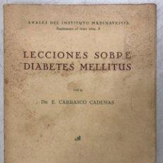 Libros antiguos: LECCIONES SOBRE DIABETES MELLITUS. EDITORIAL PARCELSO. MADRID 1930. PAGS 167. . Lote 156962782