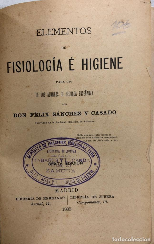 ELEMENTOS DE FISIOLOGIA E HIGIENE. FELIX SANCHEZ Y CASADO. MADRID 1885. PAGS 314. (Libros Antiguos, Raros y Curiosos - Ciencias, Manuales y Oficios - Medicina, Farmacia y Salud)