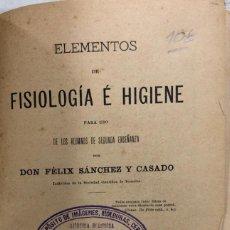 Libros antiguos: ELEMENTOS DE FISIOLOGIA E HIGIENE. FELIX SANCHEZ Y CASADO. MADRID 1885. PAGS 314.. Lote 157328014