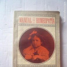 Libros antiguos: MANUAL DE HOMEOPATÍA. Lote 157827918