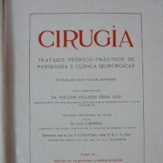 Libros antiguos: CIRUGÍA. TOMO VI. TRATADO TEÓRICO PRÁCTICO. KEEN. SALVAT 1916. Lote 158211022