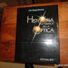 Libros antiguos: HISTORIA GRÁFICA DE LA ÓPTICA. J.M.BORJA DEVESA. EDITORIAL JIMS.EDICIÓN ESPECIAL.EJEMPLAR NUMERADO.. Lote 158262394