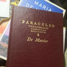 Libros antiguos: DE MATRICE. PARACELSO THEOPHRASTI BOMBAST, AB HOHENHEIM. 1996. Lote 158299206