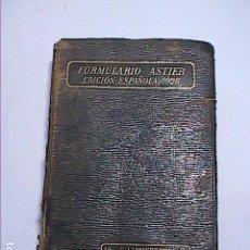 Libros antiguos: FORMULARIO ASTIER. 1928. VADEMECUM DEL MÉDICO PRÁCTICO.. Lote 158882894