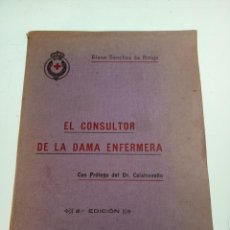 Libros antiguos: EL CONSULTOR DE LA DAMA ENFERMERA. ELENA SÁNCHEZ DE ARROJO. CRUZ ROJA. ÚNICO A LA VENTA. FIRMADO!!. Lote 158914442