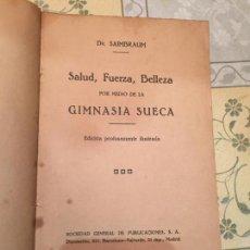Libros antiguos: ANTIGUO LIBRO SALUD, FUERZA, BELLEZA GIMNASIA SUECA POR EL DR. SAIMBRAUM . Lote 159307894