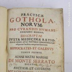 Libros antiguos: PRACTICAE GOTHOLA NORUM, PROCURANDIS HUMANI CORPORIS MORBIS, 1678, TOMO 1, BARCELONA. VER FOTOS.. Lote 159367038