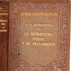 Libros antiguos: AUSTREGESILO : LA NEURASTENIA SEXUAL Y SU TRATAMIENTO (MARÍN, 1929). Lote 159416602