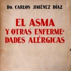 Libros antiguos: CARLOS JIMÉNEZ DÍAZ : EL ASMA Y OTRAS ENFERMEDADES ALÉRGICAS (1932). Lote 160037998
