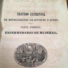 Libros antiguos: TRATADO ELEMENTAL DE ENFERMEDADES DE MUJERES Y NIÑOS - FABRE Y D'HUC. 1847. Lote 160292534