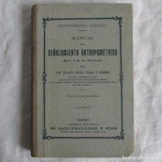 Libros antiguos: MANUAL DEL SEÑALAMIENTO ANTROPOMÉTRICO, J. GARCÍA PLAZA Y ROMEROS, GRABADOS 1902. Lote 160370698