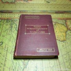 Libros antiguos: RESUMEN DE BACTERIOLOGÍA GENERAL POR C. LÓPEZ Y LÓPEZ. FIRMADO Y DEDICADO POR EL AUTOR. 1915.. Lote 160414114