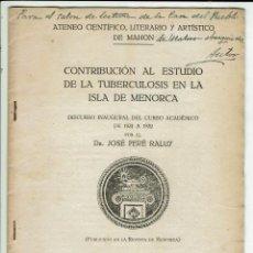 Libros antiguos: CONTRIBUCIÓN AL ESTUDIO DE LA TUBERCULOSIS EN LA ISLA DE MENORCA. JOSÉ PERÉ RALUY. 1932(MENORCA.9.7). Lote 160664630