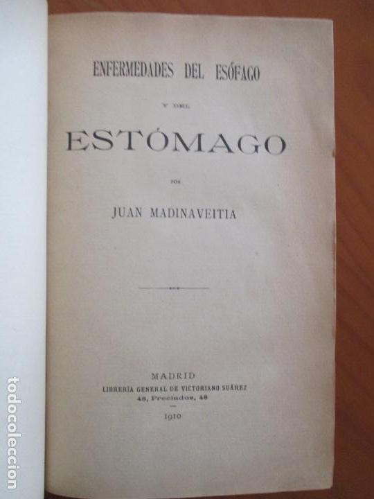 Libros antiguos: ENFERMEDADES DEL ESÓFAGO Y DEL ESTÓMAGO - JUAN MADINAVEITIA - MADRID - 1910 - VICTORIANO SUÁREZ - - Foto 2 - 160668694